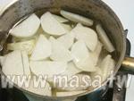 白蘿蔔, 馬鈴薯 從冷水開始煮.
